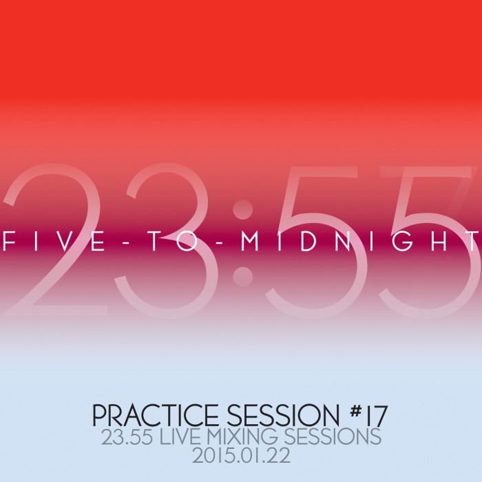 Five-to-Midnight at Practice Session #17 [2015.01.22]