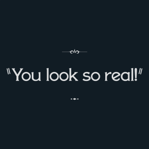 "Intertitle: ""You look so real!"""