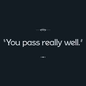 "Intertitle: ""You pass really well."""