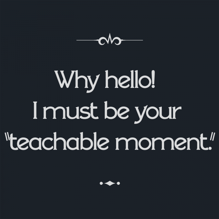your-teachable-moment